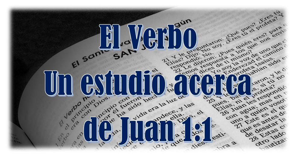 Juan 1:1 – y el Verbo estaba con Dios