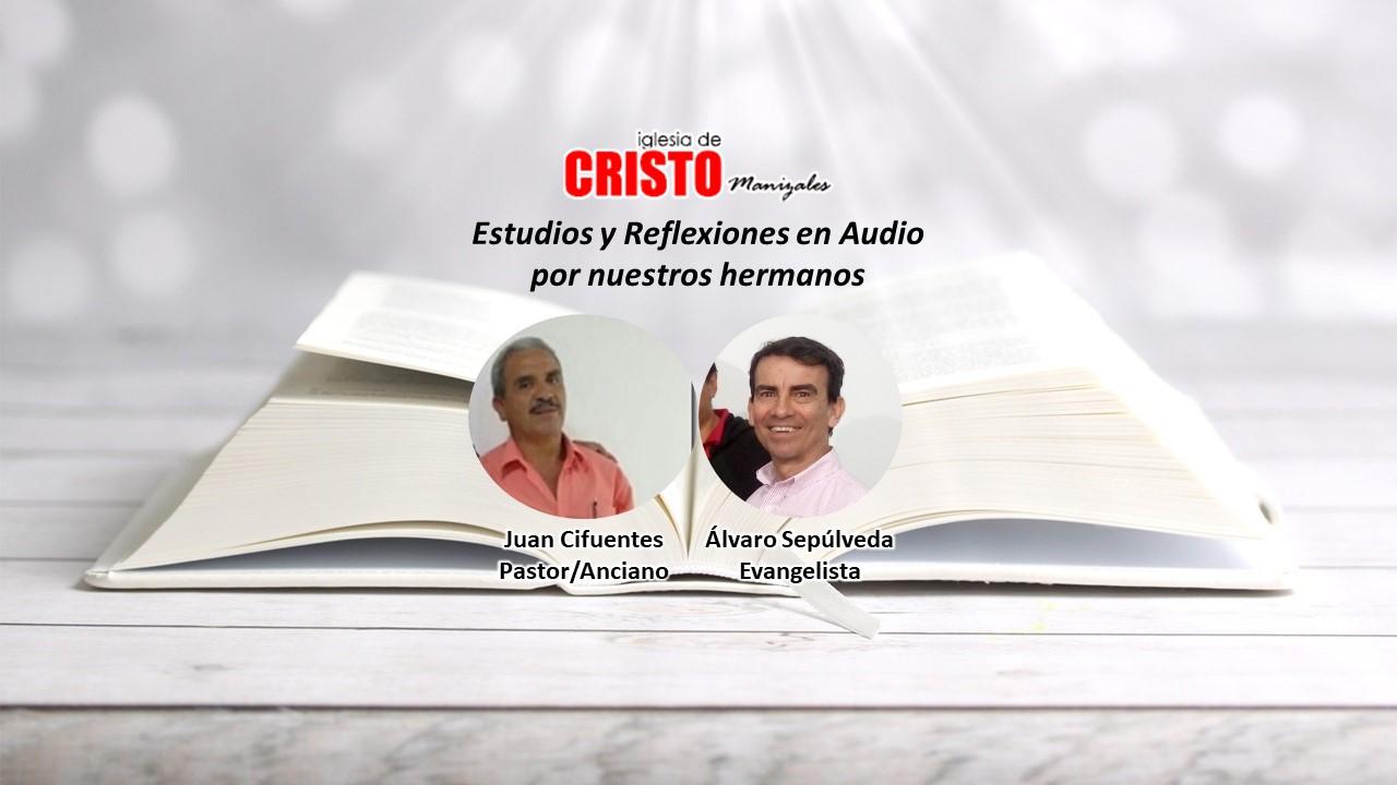 Reflexiones Bíblicas en Audio Hnos. Juan Cifuente y Álvaro Sepúlveda