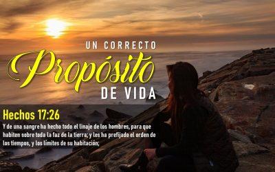 UN CORRECTO PROPÓSITO DE VIDA